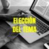 Elección y delimitación del tema