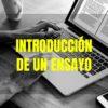Cómo hacer la introducción de un ensayo